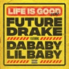 Life Is Good (Remix) [feat. Drake, DaBaby & Lil Baby] - Single, Future