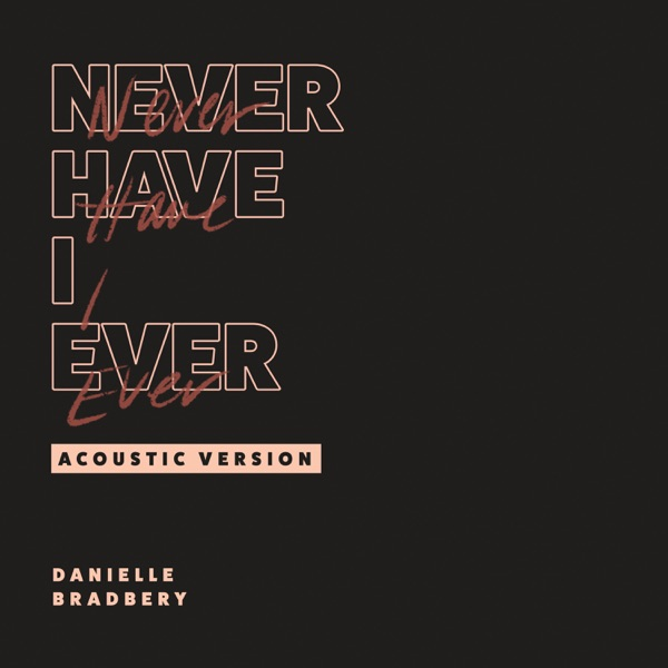 Never Have I Ever (Acoustic Version) - Single