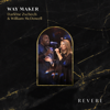 REVERE, Darlene Zschech, William McDowell & Sounds of Unity - Way Maker (Live) artwork
