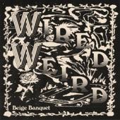 Beige Banquet - Wired/Weird