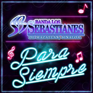 Banda Los Sebastianes - Para Siempre