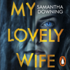 Samantha Downing - My Lovely Wife artwork