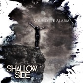 Shallow Side - Sound the Alarm
