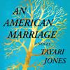 Tayari Jones - An American Marriage: A Novel  artwork