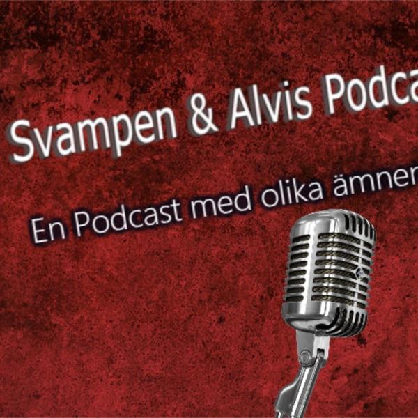 Svampen & Alvis Podcast