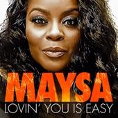 Maysa - Lovin' you Is Easy