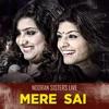 Mere Sai Nooran Sisters Live EP