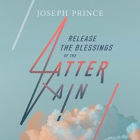 Release the Blessings of the Latter Rain