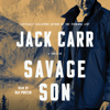 Jack Carr - Savage Son (Unabridged)  artwork