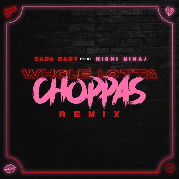 Sada Baby - Whole Lotta Choppas (Remix) [feat. Nicki Minaj]