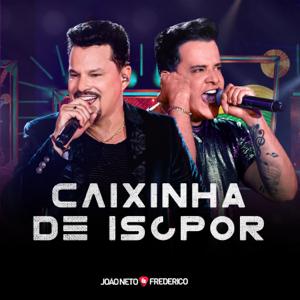 João Neto & Frederico - Caixinha de Isopor (Ao Vivo)