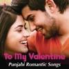 To My Valentine - Punjabi Romantic Songs