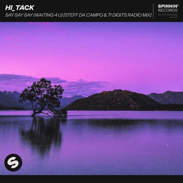 Hi_Tack mit Say Say Say (Waiting 4 U) (Steff da Campo & 71 Digits