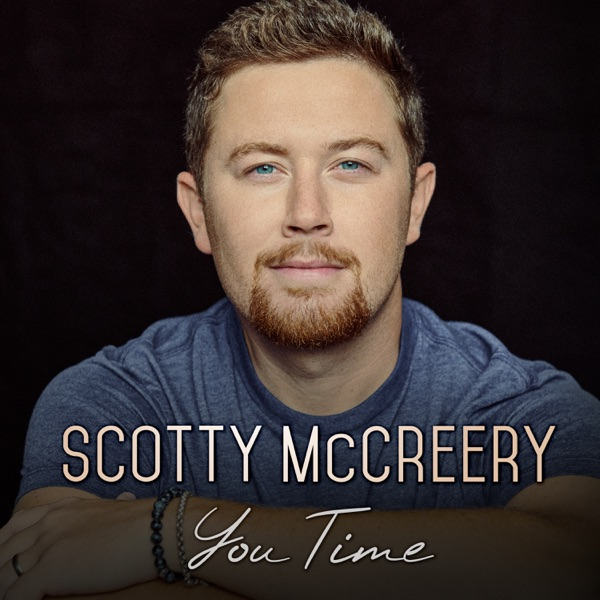 Scotty Mccreery - You Time