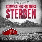 Folge 1: Schwesterlein muss sterben (Merette Schulman Thriller)