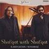 Shafqat with Shafqat Lakh Jatan Khamaj Single