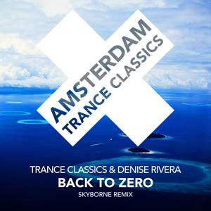 Trance Classics & Denise Rivera - Back to Zero (Skyborne Extended Mix)
