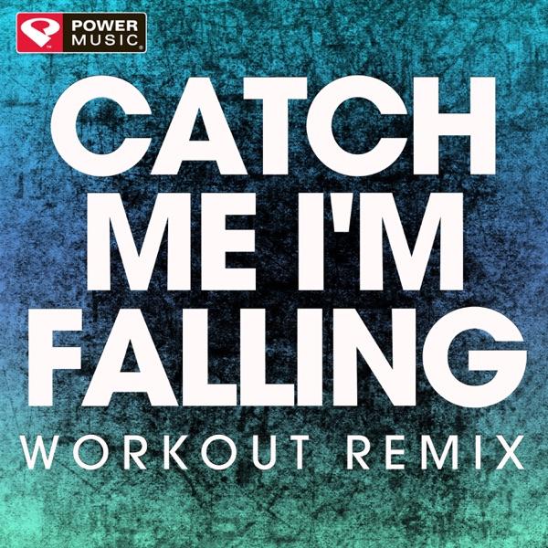 Catch Me I'm Falling - Single