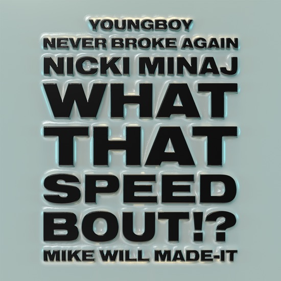 Mike Will Made It, Nicki Minaj & YoungBoy Never Broke Again - What that speed bout