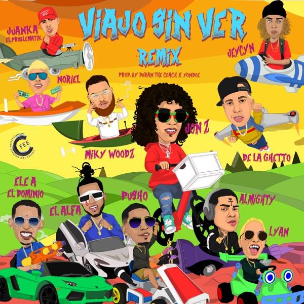 Viajo Sin Ver (Remix) [feat. De La Ghetto, Almighty, Miky Woodz, El Alfa, Noriel, Ele a el Dominio, Lyan, Juanka El Problematik, Pusho & Jeycyn] - Single