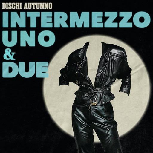 Intermezzo Uno & Due by Various Artists