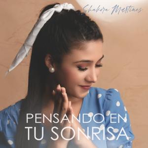 Shakira Martínez - Pensando en tu sonrisa