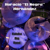 Horacio El Negro Hernandez - 90 Millas (En Vivo) [feat. Italuba Big Band]