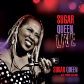 Sugar Queen and the Straight Blues Band - Big Mama Told Me (Live)