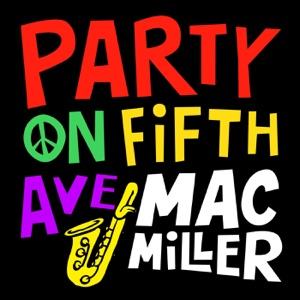 Mac Miller - Party On Fifth Ave.