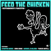 Redtenbacher's Funkestra - Feed the Chicken (feat. Stanton Moore, Cory Wong, Michael B. Nelson & Tucker Antell)