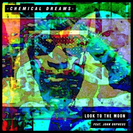 Look To the Moon (feat. John Orpheus) - Single - Chemical Dreams