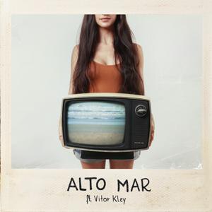 Mariana Nolasco - Alto Mar feat. Vitor Kley