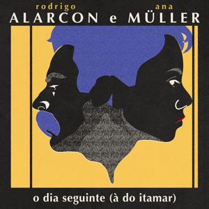 Rodrigo Alarcon & Ana Muller - O Dia Seguinte (À do Itamar)