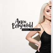 Anna Bergendahl - Ashes To Ashes