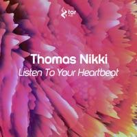 Listen to Your Heartbeat - THOMAS NIKKI