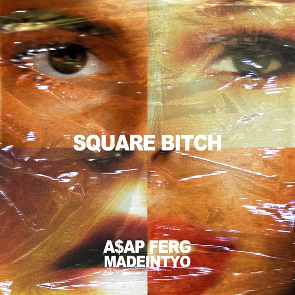 Square Bitch (feat. A$AP Ferg) - Single