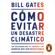 Bill Gates - Cómo evitar un desastre climático