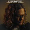 Kyle Daniel - What's There to Say? - EP  artwork