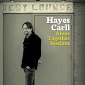 Hayes Carll - Bad Liver and a Broken Heart (Alone Together Sessions)