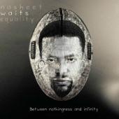 Nasheet Waits Equality - Unity (Bonus Track)