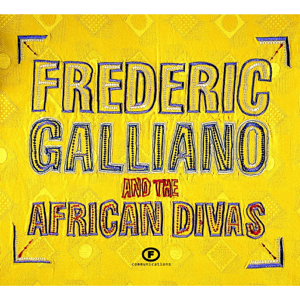 Frédéric Galliano - Frederic Galliano and the African Divas