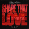 Lukas Graham - Share That Love (feat. G-Eazy) artwork