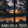 Rain On a Tent