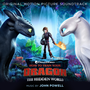 How to Train Your Dragon: The Hidden World (Original Motion Picture Soundtrack) - John Powell