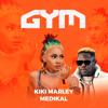 Gym - Kiki Marley & Medikal