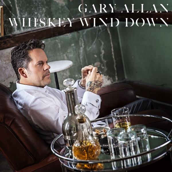 Gary Allan - Whiskey Wind Down - EP