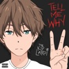 TELL ME WHY by The Kid LAROI
