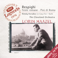 Cleveland Orchestra & Lorin Maazel - Maazel - Respighi: Roman Festivals - Pines of Rome & Rimsky-Korsakov: The Golden Cockerel Suite (Legendary Performances 1976) artwork