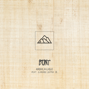 BUNT. - Unbreakable feat. Clarence Coffee Jr.