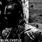 BLVK CVSTLE - Righteous Way
